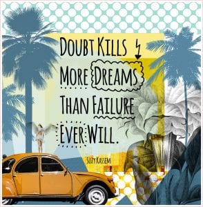 Doubt kills your dreams - Trust yourself. | PearTreePond