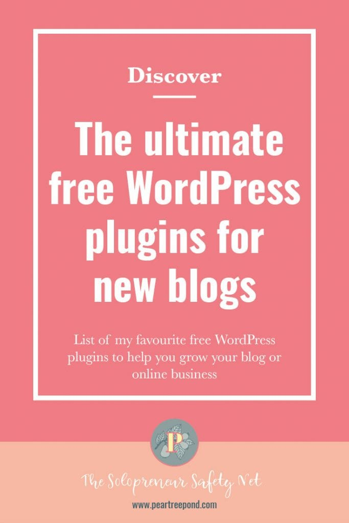 Text: Discover the ultimate free WordPress plugins for new blogs. List of my favourite free WordPress plugins to help you grow your blog or online business. | PearTreePond - The Solopreneur Safety Net