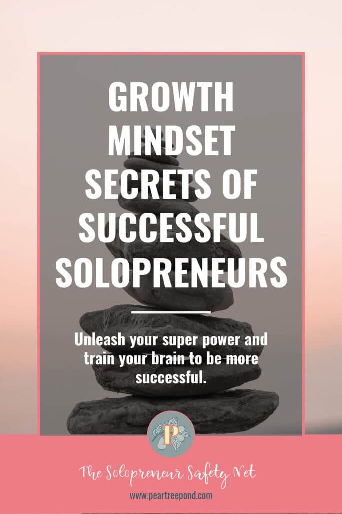 Background image: Rock stack. Text overlay: Growth mindset secrets of successful solopreneurs. | PearTreePond - The Solopreneur Safety Net