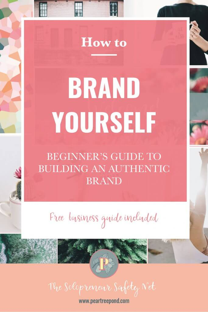 Background image: PearTreePond mood board; text overlay: How to brand yourself - beginner's guide to building an authentic brand | PearTreePond - The Solopreneur Safety Net