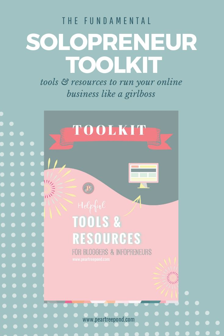 Solopreneur Toolkit: Helpful tools and resources to run your online business like a girlboss; for bloggers and infopreneurs | PearTreePond - The Solopreneur Safety Net #solopreneur #businesstools