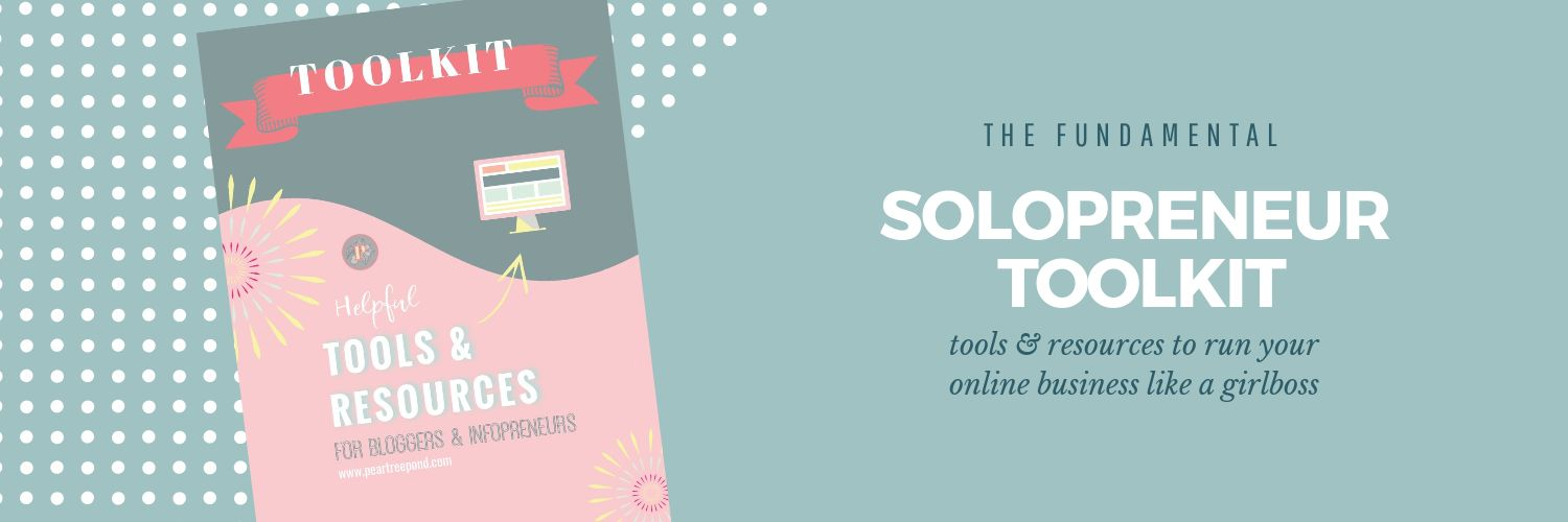 Solopreneur Toolkit - tools & resources to run your online business like a girlboss; header image | PearTreePond - The Solopreneur Safety Net
