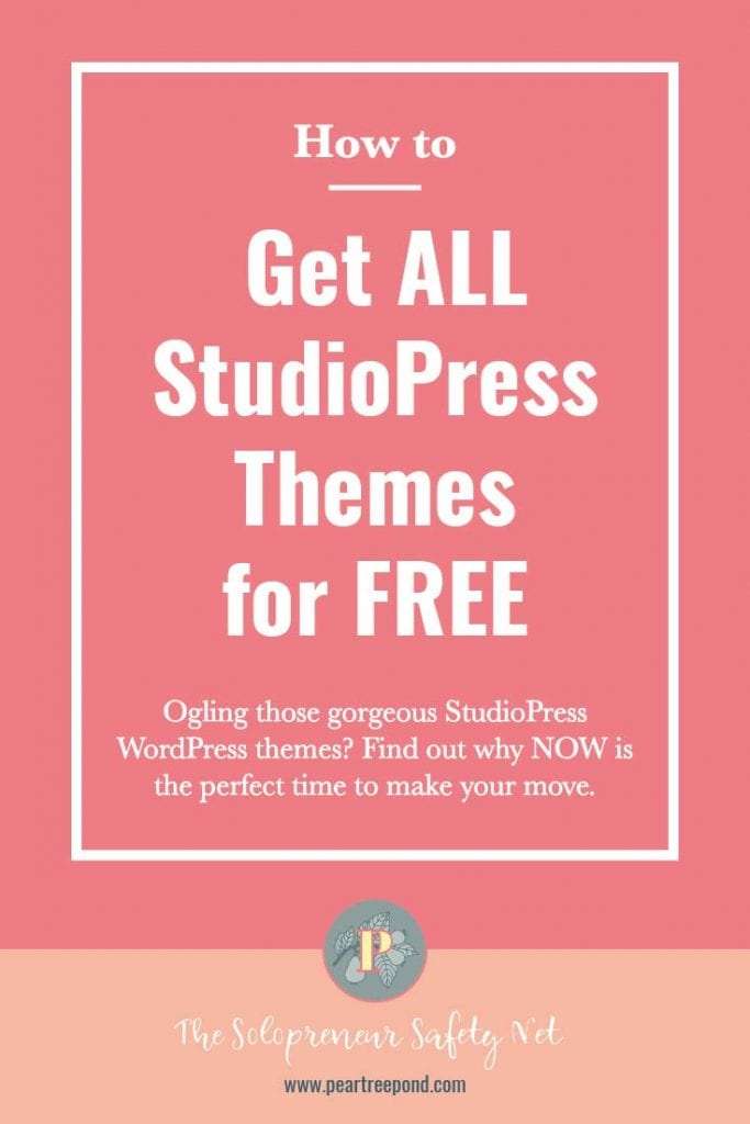 How to get all StudioPress themes for free; Pin image | PearTreePond - The Solopreneur Safety Net