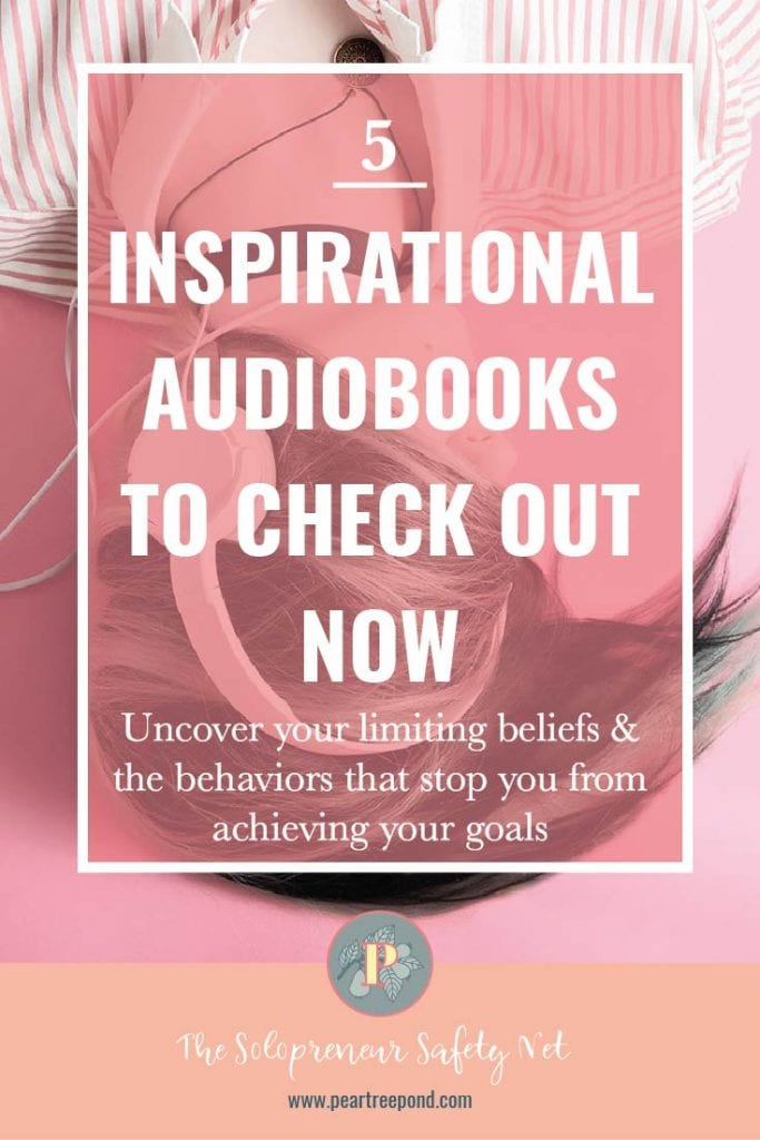 5 inspirational audible audiobooks to check out now - uncover your limiting believes and the behaviors that stop you from achieving your goals; Pin image