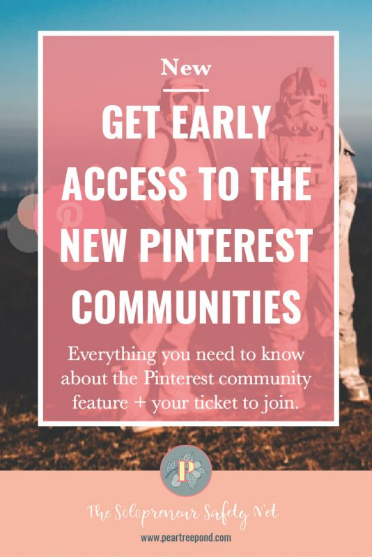 Discover the new Pinterest community feature - Pin image | PearTreePond - The Solopreneur Safety Net