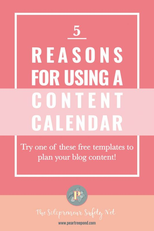 5 reasons to use a content calendar; Pin image   PearTreePond - The Solopreneur Safety Net