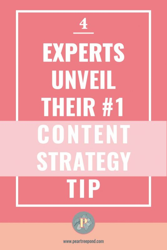 4 experts unveil their number 1 content strategy tip for bloggers; pin image | PearTreePond - The Solopreneur Safety Net