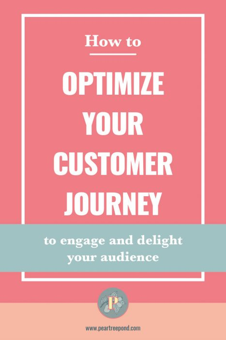 How to opimize your customer journey to engage and delight your audience | PearTreePond - The Solopreneur Safety Net