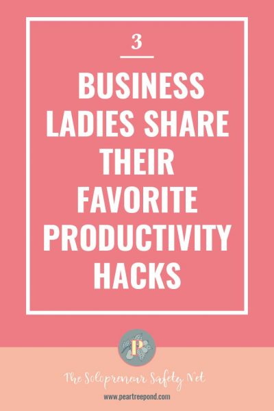Productivity Hacks; Pin image   PearTreePond - The Solopreneur Safety Net