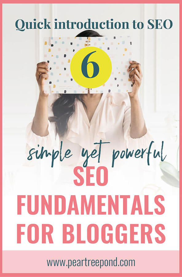 Quick introduction to SEO - 6 simple yet powerful SEO fundamentals for bloggers; Pin image