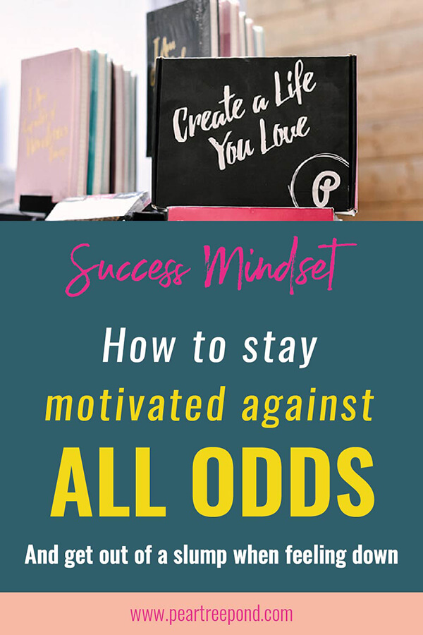 How to stay motivated against all odds   PearTreePond - The Solopreneur Safety Net