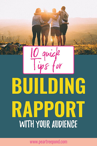 10 quick tips for building rapport with your audience | PearTreePond - The Solopreneur Safety Net